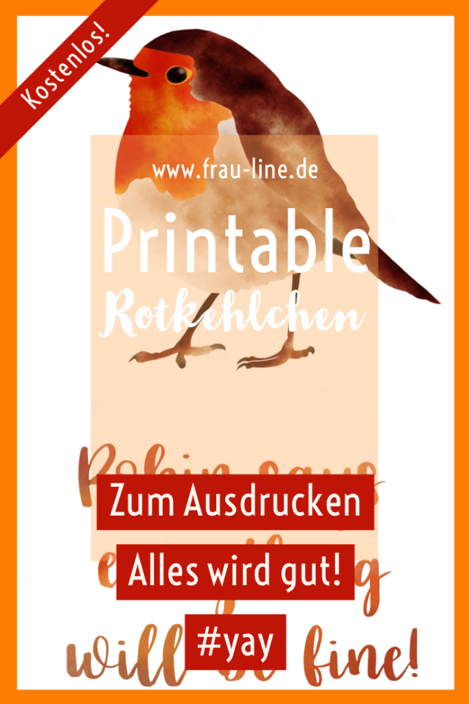 Gratis Printable Rotkehlchen Letterling Typo Alles wird gut