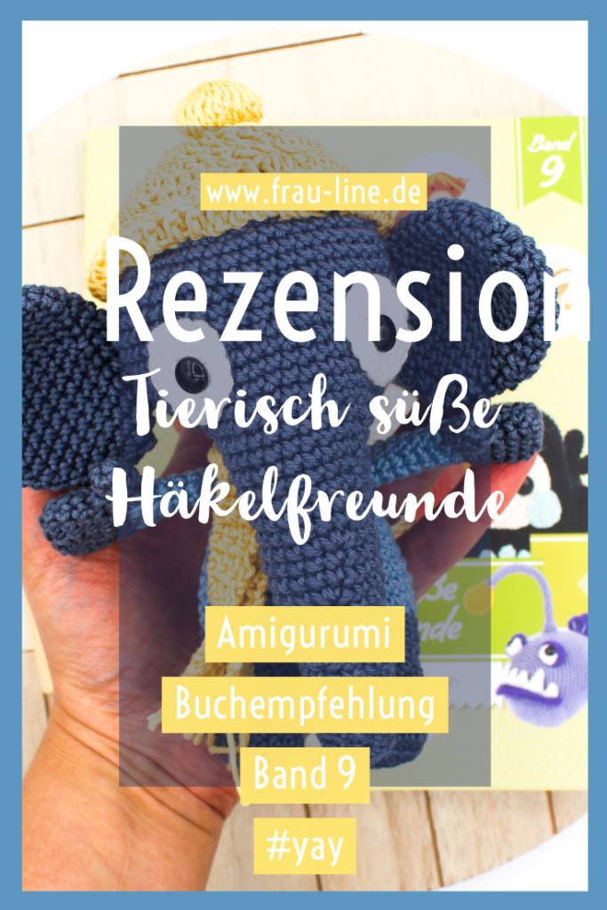 Pin Frau Line Rezension Tierisch süße Häkelfreunde Amigurumi Band 9